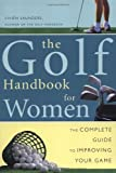 img - for Golf Handbook for Women: The Complete Guide to Improving Your Game book / textbook / text book