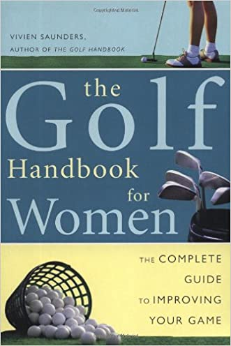 Golf Handbook for Women: The Complete Guide to Improving Your Game