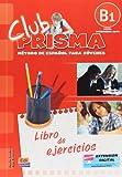 Club Prisma : metodo de Espanol para jovenes.Libro de ejercicios