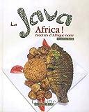 La Java Africa ! : Recettes d'Afrique noire Souaibou Koïta
