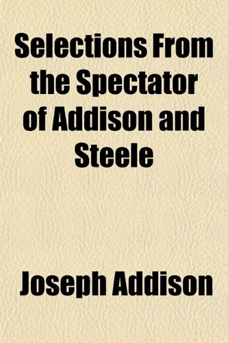 addison and steele essays Start studying essays and sermons quiz review learn vocabulary an englishman who wrote essays about travel, truth addison and steele.