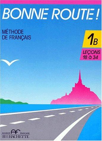 Bonne Route! - Level 1: Livre De l'Eleve 1b (French Edition)