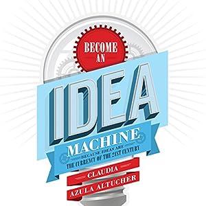 Become an Idea Machine Audiobook