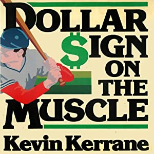 Dollar Sign on the Muscle: The World of Baseball Scouting | [Kevin Kerrane]