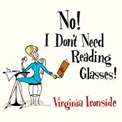 No! I Don't Need Reading Glasses | Virginia Ironside