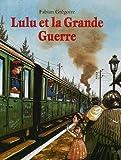 vignette de 'Lulu et la Grande guerre (Fabian Grégoire)'