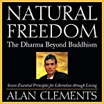 Natural Freedom: The Dharma Beyond Buddhism   Alan Clements
