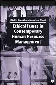 ethical dilemma in hrm Human resource management  ethical issues in hr  human resource practitioners face bigger dilemmas in employee hiring one dilemma stems from the pressure of .