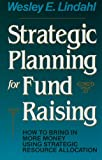 img - for Strategic Planning for Fund Raising: How to Bring In More Money Using Strategic Resource Allocation (Jossey Bass Nonprofit and Public Management Series) book / textbook / text book