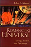 img - for Romancing the Universe: Theology, Cosmology, and Science book / textbook / text book