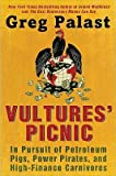 img - for Vultures' Picnic: In Pursuit of Petroleum Pigs, Power Pirates, and High-Finance Carnivores   [VULTURES PICNIC] [Hardcover] book / textbook / text book