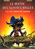 Le Matin des suaires brls, tome 3 : Au coeur du verger