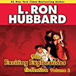 Exciting Explorations Audio Collection, Volume 2 | L. Ron Hubbard