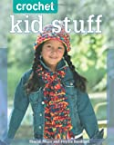 Crochet Kid Stuff: 20 Fun Projects