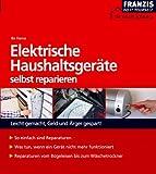 Reparieren elektrische haushaltsgeräte selbst reparieren