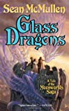 Glass Dragons (Moonworlds Saga) (0765307979) by McMullen, Sean