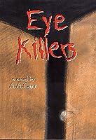 Eye Killers: A Novel