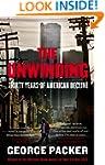 The Unwinding: Thirty Years of Americ...