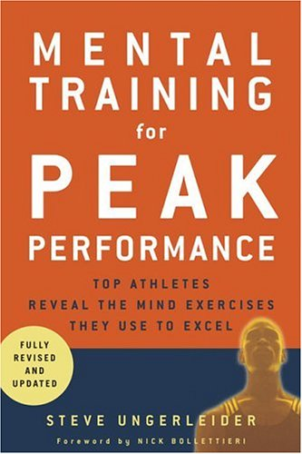 Mental Training for Peak Performance: Top Athletes Reveal the Mind Exercises They Use to Excel