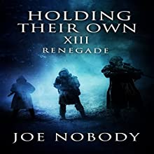 Renegade: Holding Their Own, Book 13 Audiobook by Joe Nobody Narrated by Michael Pauley