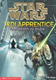 Star Wars: Jedi Apprentice #15: The Death Of Hope (0439139341) by Watson, Jude