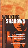 img - for Walking Shadows: Orson Welles, William Randolph Hearst, and Citizen Kane (Ray and Pat Browne Book) book / textbook / text book