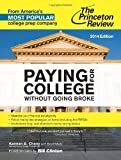 img - for Paying for College Without Going Broke, 2014 Edition (College Admissions Guides) by Princeton Review, Chany, Kalman (2013) Paperback book / textbook / text book
