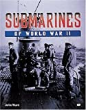 Submarines of World War II (0760311706) by Ward, John
