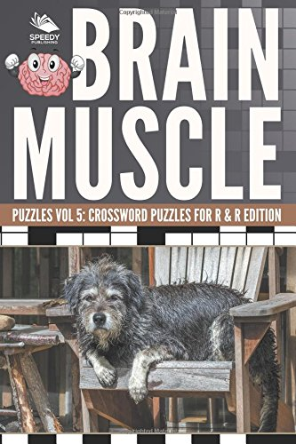 Brain Muscle Puzzles Vol 5: Crossword Puzzles for R & R Edition
