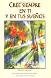 img - for Cree Siempre en Ti y en Tus Suenos / Always Believe in Yourself and Your Dreams (Blue Mountain Arts Collection) (Spanish Edition) book / textbook / text book