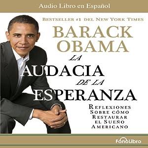 La Audacia de la Esperanza: Reflexiones de como restaurar el Sueño Americano | [Barack Obama]