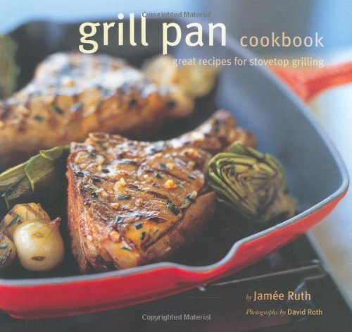 Grill Pan Cookbook: Great Recipes for Stovetop Grilling (Grill Pan Recipes compare prices)