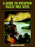 img - for A Guide to Patapsco Valley Mill Sites: Our Valley's Contribution to Maryland's Industrial Revolution book / textbook / text book