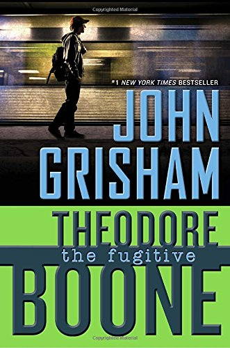 Theodore Boone: The Fugitive (Theodore Boone: Kid Lawyer)