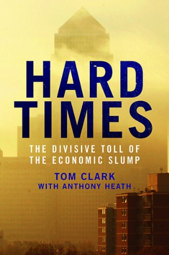 Hard Times: The Divisive Toll of the Economic Slump