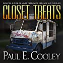 Closet Treats Audiobook by Paul E. Cooley Narrated by F. Ian DeMaster