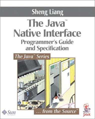 Java Native Interface: Programmer's Guide and Specification