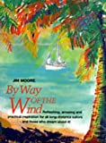 By Way of the Wind (Sheridan House) (0713645369) by Moore, Jim