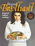 Beyond Brilliant: Inspired Indian Cooking