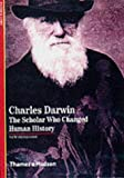Charles Darwin: The Scholar Who Changed Human History (New Horizons) (0500301077) by Tort, Patrick