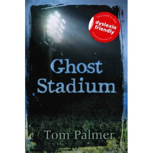 Ghost Stadium: Tom Palmer: 9781781122273: Amazon.com: Books