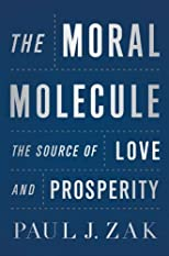 The moral molecule : the source of love and prosperity