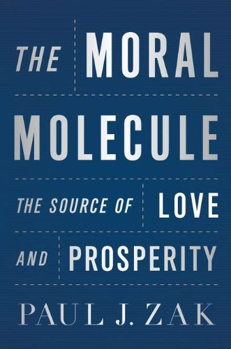 The moral molecule by Paul J. Zak book cover