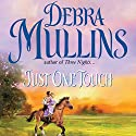 Just One Touch Audiobook by Debra Mullins Narrated by Jilly Bond