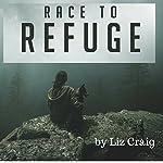 Race to Refuge | Liz Craig