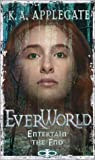 Entertain the End (EverWorld, Book 12)