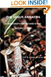 The Genus Arisaema: A Monograph for B...