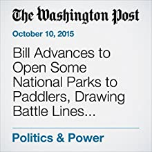 Bill Advances to Open Some National Parks to Paddlers, Drawing Battle Lines with Environmentalists (       UNABRIDGED) by Lisa Rein Narrated by Jill Melancon