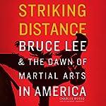 Striking Distance: Bruce Lee & the Da...