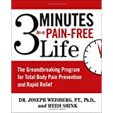 3 Minutes to a Pain-Free Life: The Groundbreaking Program for Total Body Pain Prevention and Rapid Relief ~ Joseph Weisberg